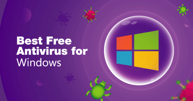 7 Best Free Windows Antivirus Software for 2019