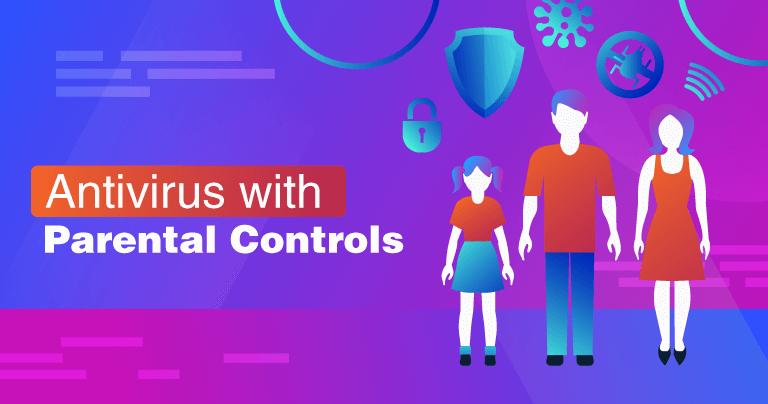 3-те най-добри антивирусни програми с безплатен вграден родителски контрол през 2021 г.