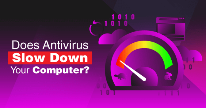 Will Antivirus Slow Down Your Computer in 2020?