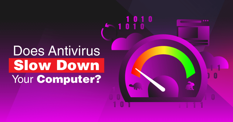 Will Antivirus Slow Down Your Computer in 2019?