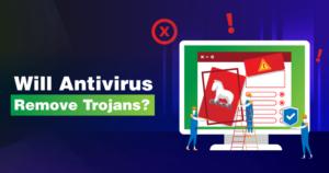 Can an Antivirus Remove Trojans?