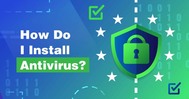 Cómo instalar un antivirus en un dispositivo Windows 10 o Mac (para principiantes)