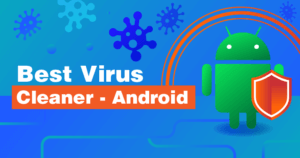 What's the Best Virus Cleaner For Android?