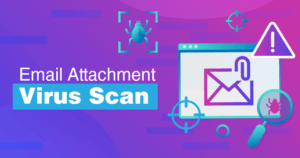 How To Scan Emails For Viruses in 2021 (EASY & SECURE)