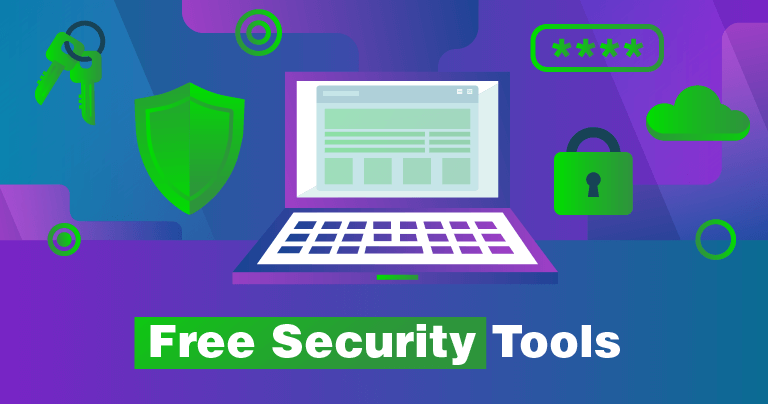 25+ Free Security Tools That You Need to Start Using NOW