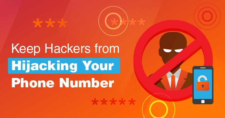5 Ways to Keep Hackers from Hijacking Your Phone Number