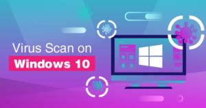 How to Run a Virus Scan on Windows 10