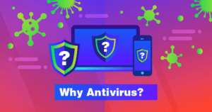 Why Is Antivirus Software Important?