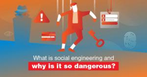 Cos'è il Social Engineering? Perché è una minaccia nel 2021?