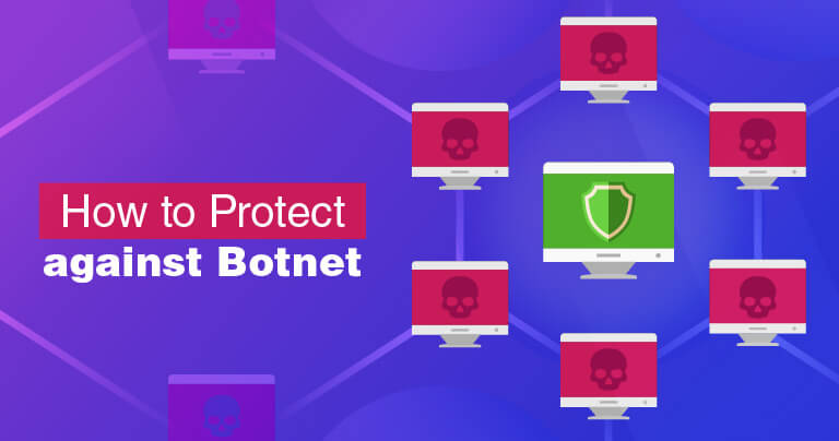 What Is a Botnet? And How to Protect Yourself in 2021