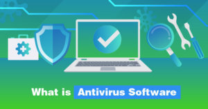 What is Antivirus Software, and Do You Really Need it in 2021?