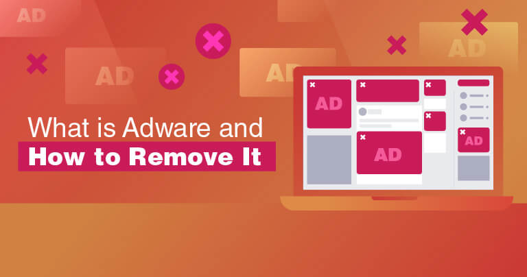 What is Adware? And How to Remove It in 2021