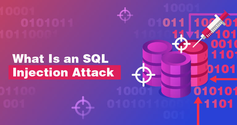 What is an SQL Injection Attack? And How to Prevent It in 2021