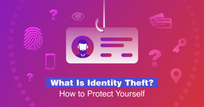 What Is Identity Theft? How to Protect Yourself in 2020
