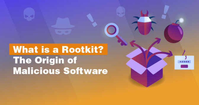 What is a Rootkit? The Origin of Malicious Software