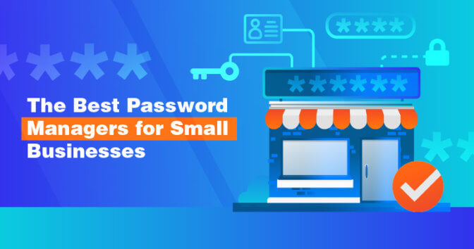 Οι καλύτεροι διαχειριστές κωδικών πρόσβασης για μικρές επιχειρήσεις 2020