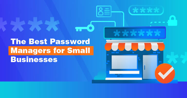 The Best Password Managers for Small Businesses 2019