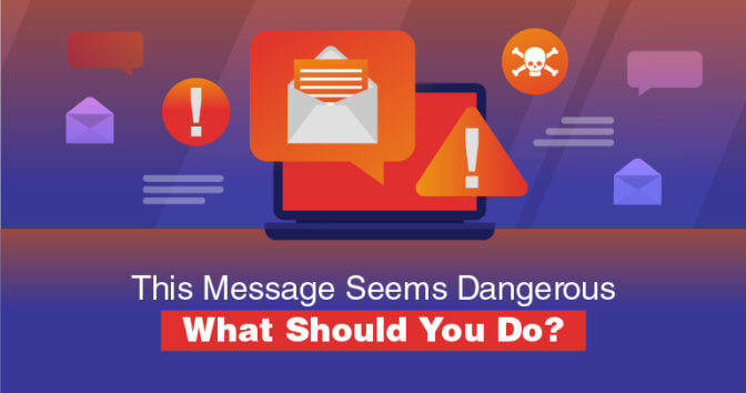 [Solved] This Message Seems Dangerous - What Should You Do?