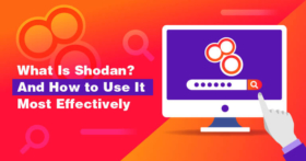 What Is Shodan? How to Use It & How to Stay Protected [2021]