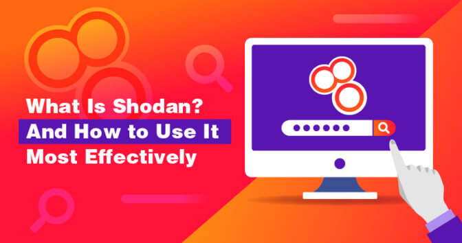 What Shodan Is and How to Use It Most Effectively