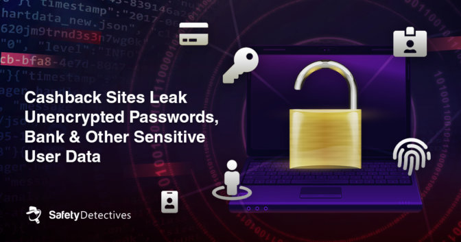 Cashback Sites Leak Unencrypted Passwords, Bank & Other Sensitive User Data
