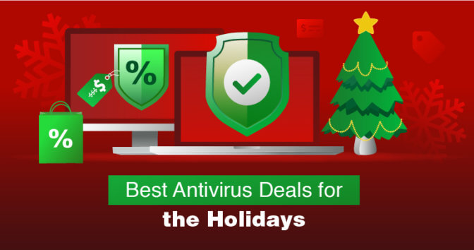 5 Best Antivirus Deals & Discounts for the Holiday Season