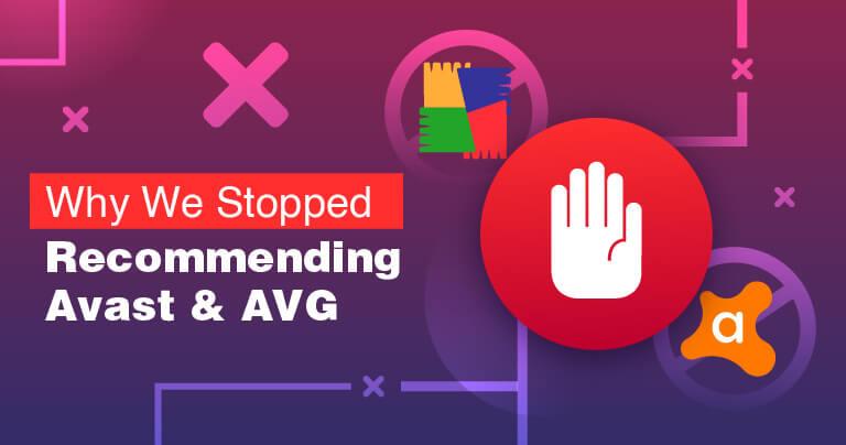Avast丑闻:为什么我们不再推荐Avast和AVG