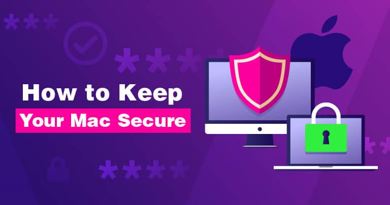 Cómo mantener tu ordenador Mac seguro en 2020