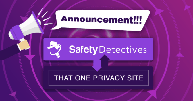 Announcement: That One Privacy Site Merges with SafetyDetectives