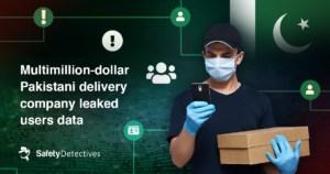 Multimillion-dollar Pakistani delivery company leaks 400+ million files