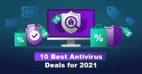 10 melhores ofertas de antivírus para 2021 [melhores ofertas + descontos]