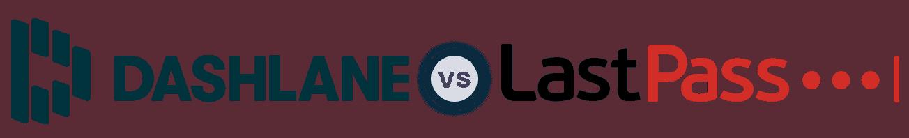Dashlane vs. LastPass [2021]: Head-to-Head Final Verdict