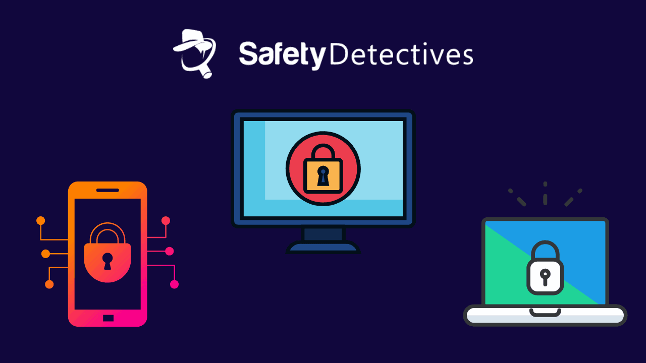 SafetyDetectives — How We Test