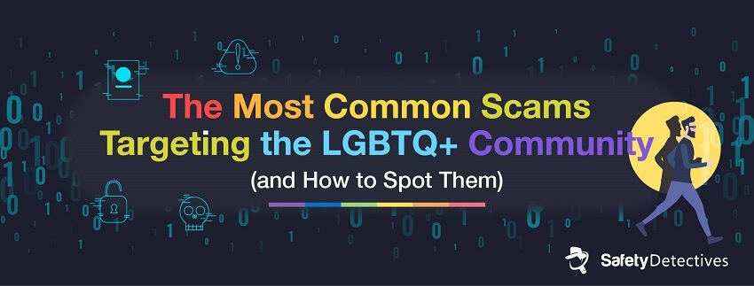 LGBTQ+ Online Scams: How to Spot Them and Stay Safe from Harm