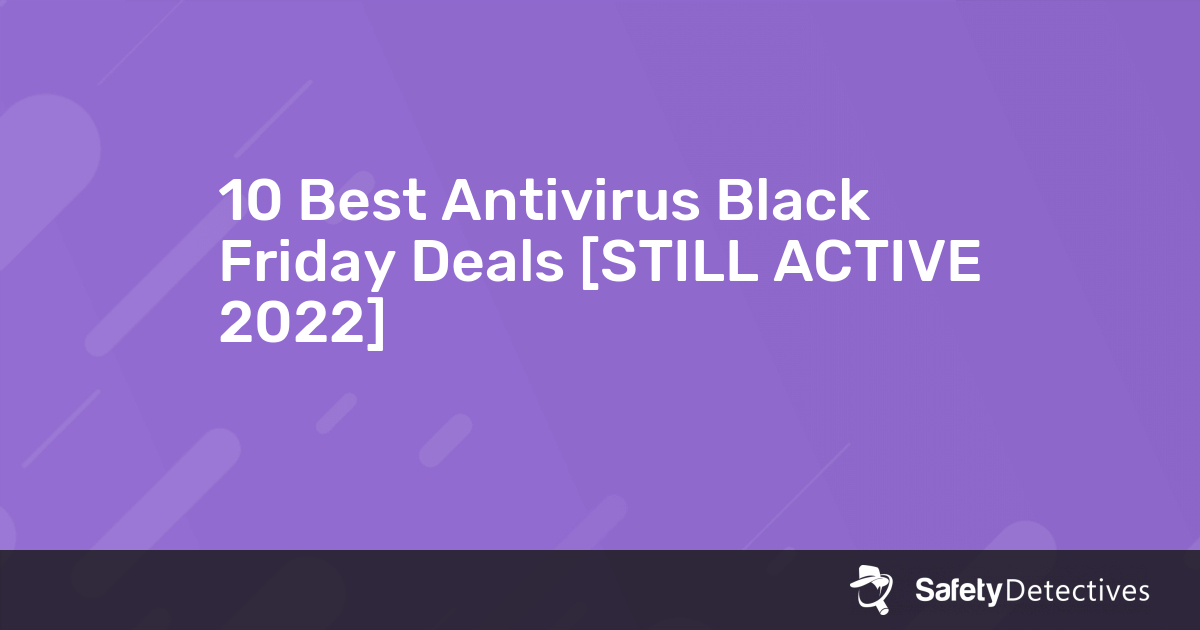 10 Best Antivirus Deals For Black Friday 2020 Happening Now